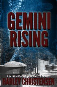 Gemini Rising (Mischievous Malamute Mystery Series, Book 1) by Harley Christensen