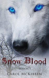 Snow Blood Season 1 by Carol McKibben
