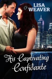His Captivating Confidante by Lisa Weaver