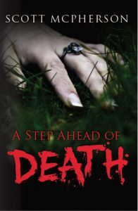 A Step Ahead of Death by Scott McPherson