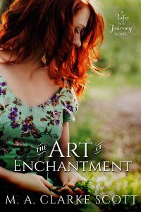 The Art of Enchantment by M A Clarke Scott