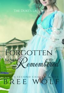 Forgotten & Remembered – The Duke's Late Wife by Bree Wolf