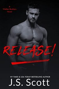Release!: A Walker Brothers Novel by J. S. Scott