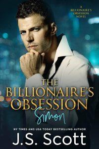 The Billionaire's Obsession ~ Simon by J. S. Scott