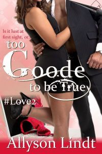 Too Goode to be True by Allyson Lindt