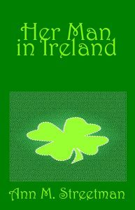 Her Man in Ireland by Ann Streetman