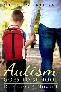 Autism Goes to School by Dr. Sharon A. Mitchell