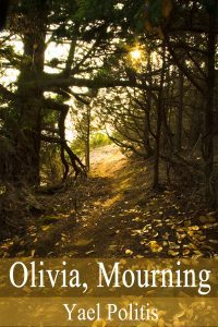 Olivia, Mourning by Yael Politis