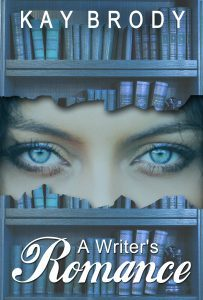 A Writer's Romance by Kay Brody