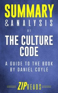 Summary & Analysis of The Culture Code by ZIP Reads