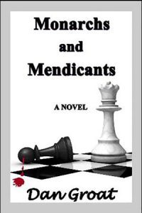 Monarchs and Mendicants by Dan Groat