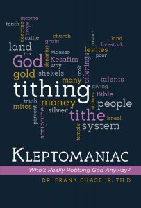 Kleptomaniac: Who's Really Robbing God Anyway? by Dr. Frank Chase Jr, Th.D